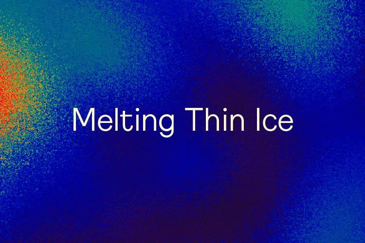 Melting Thin Ice